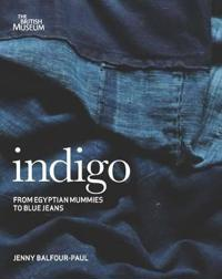 Indigo - egyptian mummies to blue jeans