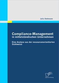 Compliance-Management in mittelstandischen Unternehmen: Eine Analyse aus der ressourcenorientierten Sichtweise