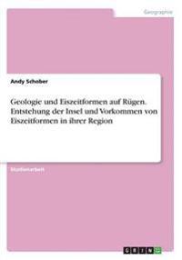 Geologie Und Eiszeitformen Auf Rugen.Entstehung Der Insel Und Vorkommen Von Eiszeitformen in Ihrer Region