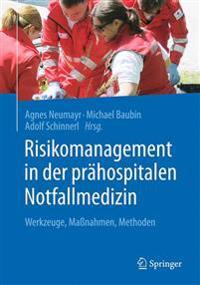 Risikomanagement in Der Prahospitalen Notfallmedizin: Werkzeuge, Manahmen, Methoden