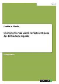 Sportsponsoring Unter Berucksichtigung Des Behindertensports