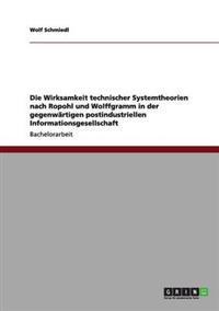 Die Wirksamkeit Technischer Systemtheorien Nach Ropohl Und Wolffgramm in Der Gegenwartigen Postindustriellen Informationsgesellschaft