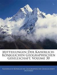Mitteilungen Der Kaiserlich-K Niglichen Geographischen Gesellschaft, Drei Igster Band
