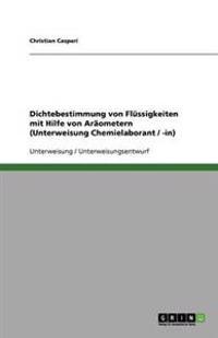 Dichtebestimmung Von Flussigkeiten Mit Hilfe Von Araometern (Unterweisung Chemielaborant / -In)