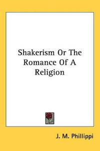 Shakerism or the Romance of a Religion