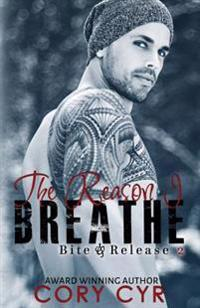 The Reason I Breathe: Bite & Release 2