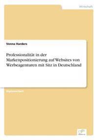 Professionalitat in Der Markenpositionierung Auf Websites Von Werbeagenturen Mit Sitz in Deutschland