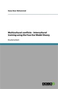 Multicultural conflicts  - Intercultural training using the Four-Ear Model theory