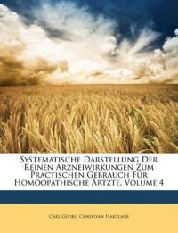 Systematische Darstellung Der Reinen Arzneiwirkungen Zum Practischen Gebrauch Für Homöopathische Ärtzte, Volume 4