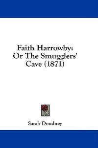 Faith Harrowby: Or The Smugglers' Cave (1871)