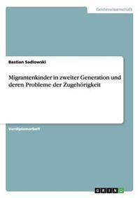 Migrantenkinder in Zweiter Generation Und Deren Probleme Der Zugehorigkeit
