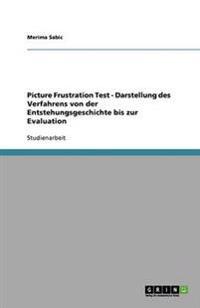 Picture Frustration Test - Darstellung Des Verfahrens Von Der Entstehungsgeschichte Bis Zur Evaluation