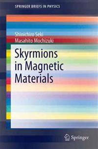 Skyrmions in Magnetic Materials