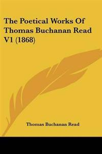 Poetical Works Of Thomas Buchanan Read V1 (1868)