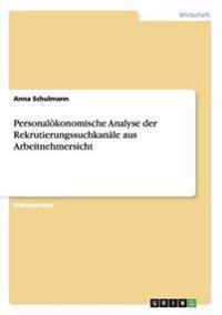Personalokonomische Analyse Der Rekrutierungssuchkanale Aus Arbeitnehmersicht