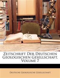 Zeitschrift Der Deutschen Geologischen Gesellschaft, Siebenter Band