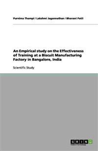 An Empirical Study on the Effectiveness of Training at a Biscuit Manufacturing Factory in Bangalore, India