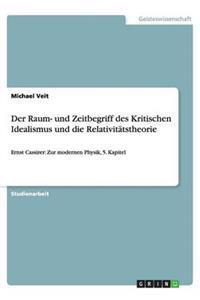 Der Raum- Und Zeitbegriff Des Kritischen Idealismus Und Die Relativitatstheorie