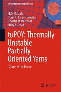 Tupoy - Thermally Unstable Partially Oriented Yarns