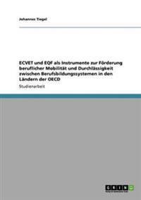 Ecvet Und Eqf ALS Instrumente Zur Foerderung Beruflicher Mobilitat Und Durchlassigkeit Zwischen Berufsbildungssystemen in Den Landern Der OECD