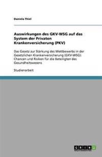 Auswirkungen Des Gkv-Wsg Auf Das System Der Privaten Krankenversicherung (Pkv)