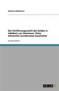 Die Verführungsmacht des Geldes in Adelbert von Chamissos 'Peter Schlemihls wundersame Geschichte'