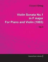Violin Sonata No.1 in F Major by Edvard Grieg for Piano and Violin (1865) Op.3