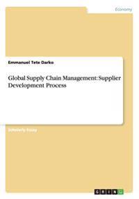 Global Supply Chain Management: Supplier Development Process