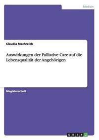 Auswirkungen Der Palliative Care Auf Die Lebensqualitat Der Angehorigen
