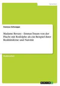 Madame Bovary - Emmas Traum Von Der Flucht Mit Rodolphe ALS Ein Beispiel Ihrer Realitatsferne Und Naivitat