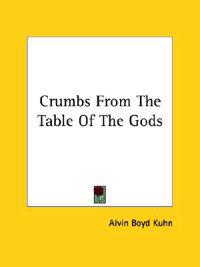 Crumbs from the Table of the Gods