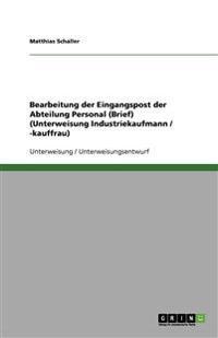 Bearbeitung der Eingangspost der Abteilung Personal (Brief) (Unterweisung Industriekaufmann / -kauffrau)