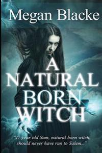 A Natural Born Witch: The Natural Born Chronicles