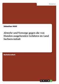 Abwehr und Vorsorge gegen die von Hunden ausgehenden Gefahren im Land Sachsen-Anhalt