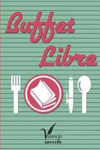Buffet Libre: Colección de Relatos