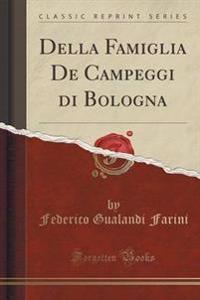 Della Famiglia de Campeggi Di Bologna (Classic Reprint)