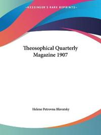 Theosophical Quarterly Magazine 1907