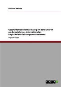 Geschaftsmodellentwicklung Im Bereich Rfid Am Beispiel Eines Internationalen Logistikdienstleistungsunternehmens
