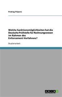 Welche Sanktionsmoeglichkeiten Hat Die Deutsche PRufstelle Fur Rechnungswesen Im Rahmen Des Enforcement-Verfahrens?