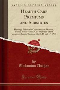 Health Care Premiums and Subsidies