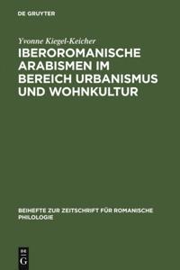 Iberoromanische Arabismen im Bereich Urbanismus und Wohnkultur