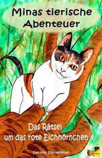 Minas Tierische Abenteuer - Das Ratsel Um Das Rote Eichhornchen