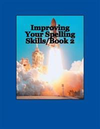 Improving Your Spelling Skills / Book 2