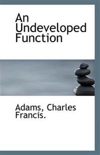 An Undeveloped Function