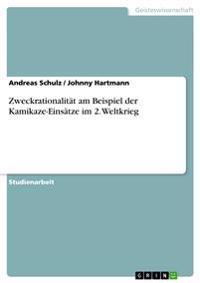 Zweckrationalitat Am Beispiel Der Kamikaze-Einsatze Im 2. Weltkrieg