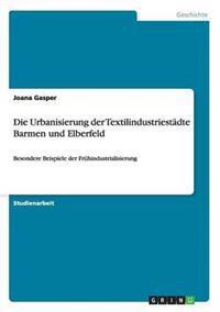 Die Urbanisierung Der Textilindustriestadte Barmen Und Elberfeld