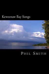 Keweenaw Bay Songs