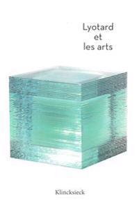 Lyotard Et Les Arts