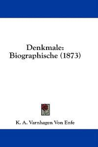 Denkmale: Biographische (1873)