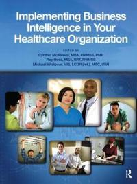 Implementing Business Intelligence in Your Healthcare Organization